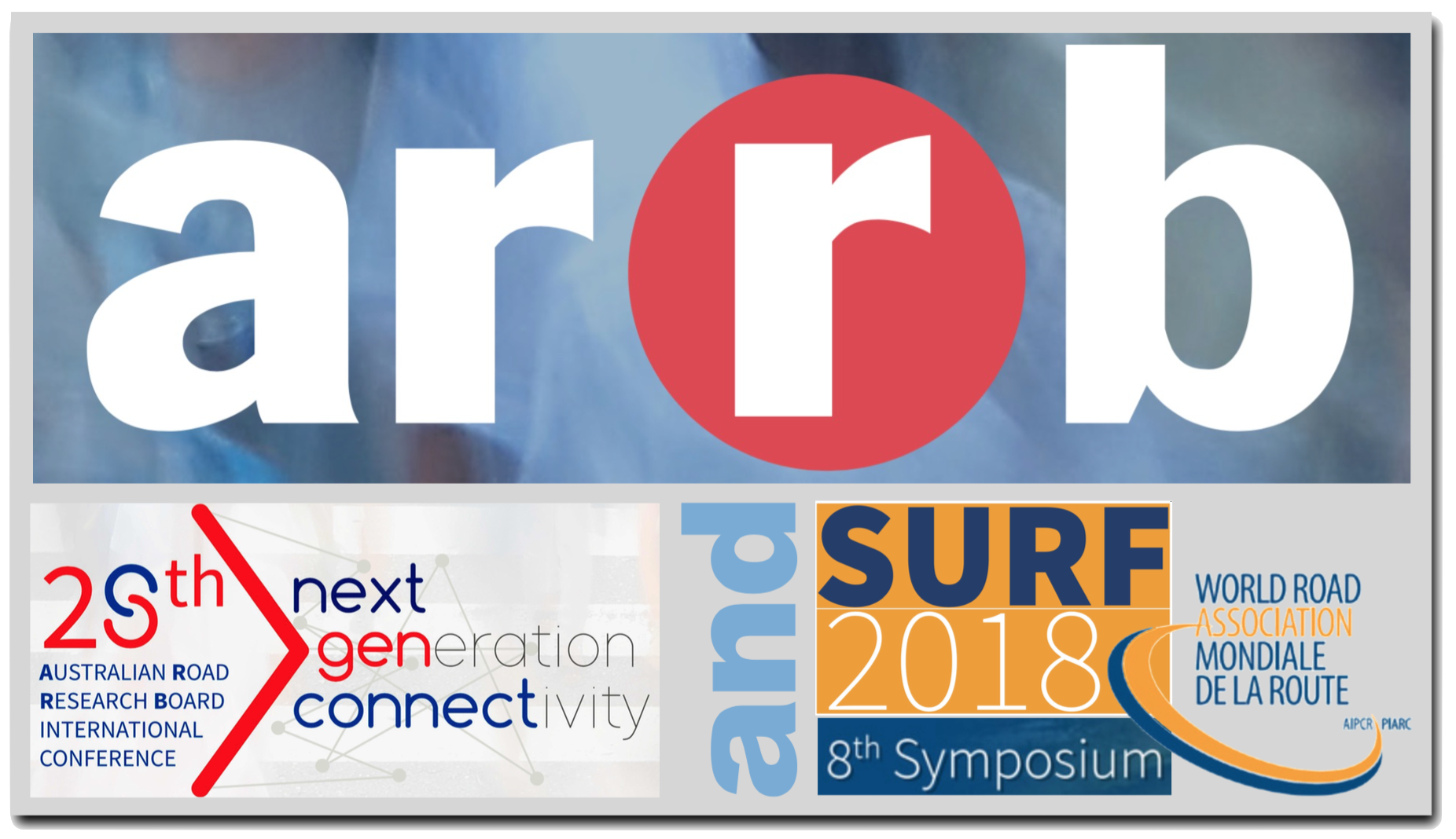 ARRB 28th International Conference & AARB/PIARC 8th Symposium: SURF 2018 to be Held April 29 to May 4, 2018, Brisbane, Australia